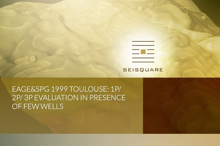 Eage&Spg 1999 Toulouse: 1p/ 2p/ 3p Evaluation In Presence Of Few Wells