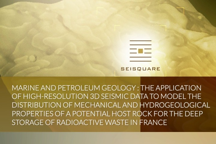 Marine And Petroleum Geology 53 (2014) 133-153 Elsevier : The Application Of High-Resolution 3d Seismic Data To Model The Distribution Of Mechanical And Hydrogeological Properties Of A Potential Host Rock For The Deep Storage Of Radioactive Waste In France