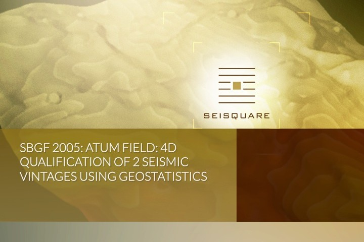 Sbgf 2005: Atum Field: 4d Qualification Of 2 Seismic Vintages Using Geostatistics