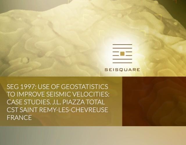 Seg 1997: Use Of Geostatistics To Improve Seismic Velocities: Case Studies. J.L. Piazza* Total Cst Saint Remy-Les-Chevreuse France