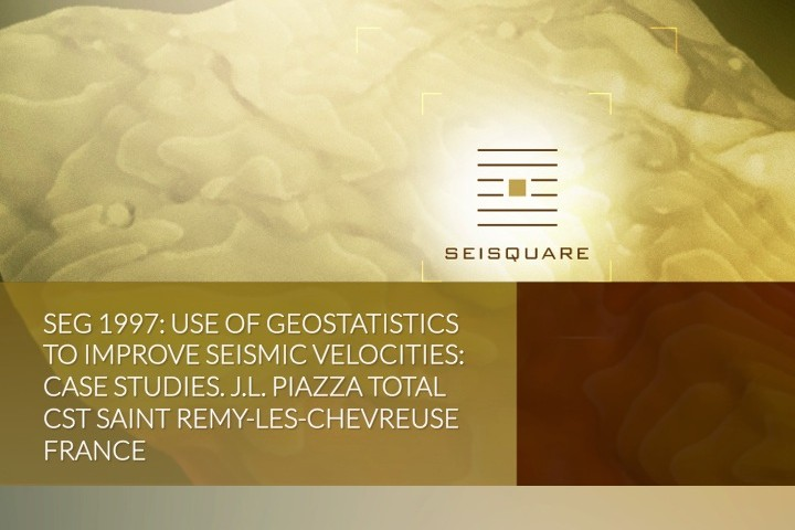 Seg 1997: Use Of Geostatistics To Improve Seismic Velocities: Case Studies. J.L. Piazza* Total Cst Saint Remy-Les-Chevreuse France
