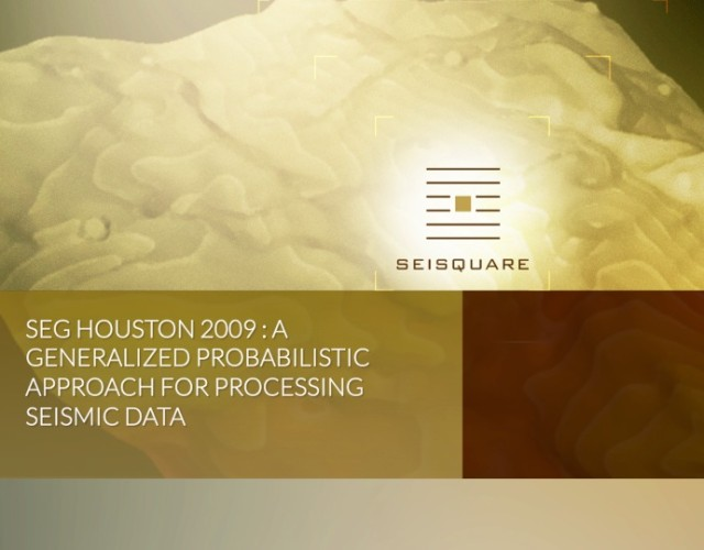 Seg Houston 2009 : A Generalized Probabilistic Approach For Processing Seismic Data