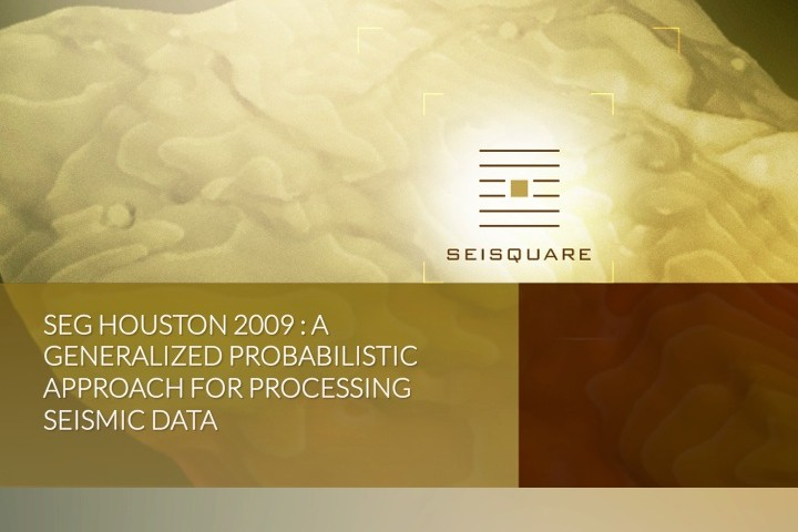 Seg Houston 2009 : A Generalized Probabilistic Approach For Processing Seismic Data